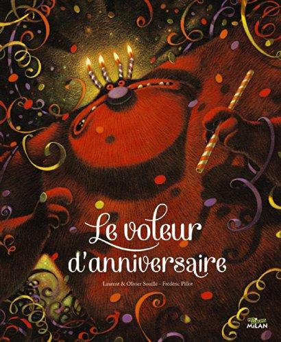 Le voleur d'anniversaire par Olivier Souillé, Laurent Souillé