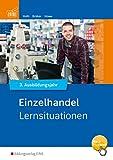 Einzelhandel Informationshandbuch: Einzelhandel nach Ausbildungsjahren: 3. Ausbildungsjahr: Lernsituationen - Martin Voth, Joerg Bräker