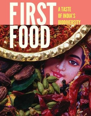 FIRST FOOD - A Taste of India's Biodiversity