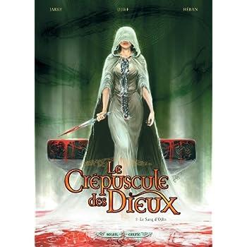 Le crépuscule des Dieux T08: Le sang d'Odin
