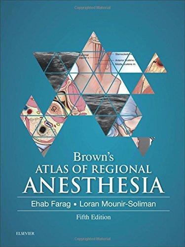 Brown's Atlas of Regional Anesthesia, 5e by Ehab Farag MD FRCA (2016-07-04)