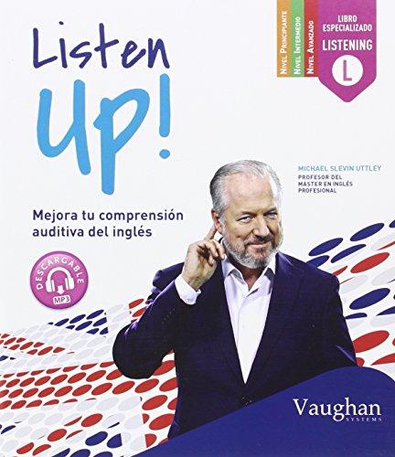 Listen Up!: Mejora tu comprensión auditiva del inglés por Michael Slevin Uttley