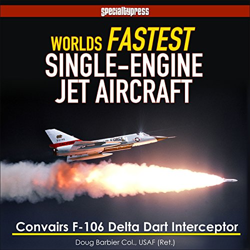 worlds-fastest-single-engine-jet-aircraft-the-story-of-convairs-f-106-delta-dart-interceptor