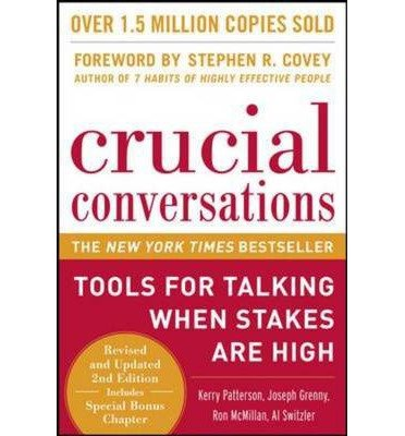 { Crucial Conversations: Tools for Talking When Stakes Are High, Second Edition (Revised) } By Patterson, Kerry ( Author ) 09-2011 [ Hardcover ]