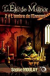 L'ombre de l'Ennemi: L'élu de Milnor - Tome 2 (Collection du Fou)