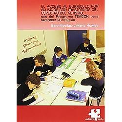 Acceso al curriculo por alumnos con trastornos del espectro del autismo, El: uso del programa TEACCH para favorecer la inclusion