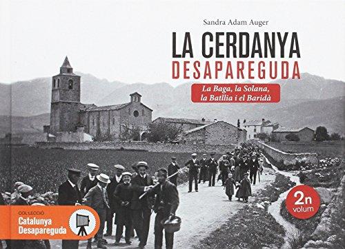 La Cerdanya desapareguda : La Baga, la Solana, la Batllia i el Baridà por Sandra Adam Auger