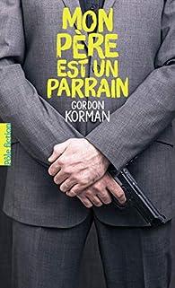 Mon père est un parrain par Gordon Korman