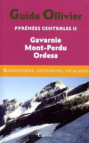 Pyrénées centrales : Tome 2, Gavarnie, Mont-Perdu, Ordesa par Robert Ollivier