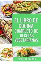Descargar gratis EL LIBRO DE COCINA COMPLETO DE RECETAS VEGETARIANAS EN ESPAÑOL/ THE COMPLETE KITCHEN BOOK OF VEGETARIAN RECIPES IN SPANISH en .epub, .pdf o .mobi