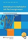 Betriebswirtschaftslehre mit Rechnungswesen für die Fachhochschulreife - Ausgabe Nordrhein-Westfalen: Band 1: Schülerband
