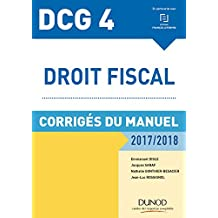 DCG 4 - Droit fiscal 2017/2018 - 11e éd. - Corrigés du manuel