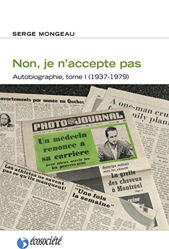 Non, je n'accepte pas: Autobiographie, tome I (1937-1979)