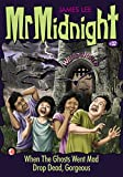 Mr Midnight #32: When The Ghosts Went Mad; Drop Dead, Gorgeous