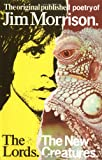 The Lords and the New Creatures: The original published poetry of Jim Morrison