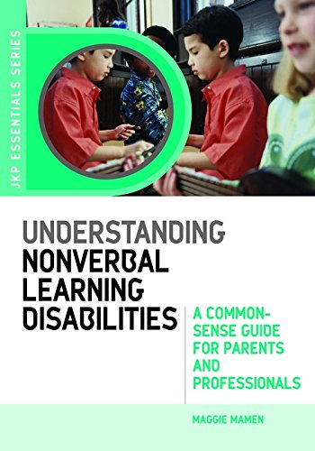 Understanding Nonverbal Learning Disabilities: A Common-Sense Guide for Parents and Professionals (JKP Essentials) (English Edition) PDF Books