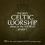 The Best Celtic Worship Album in the World? Ever!