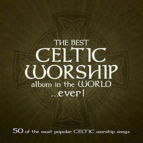 The Best Celtic Worship Album ...