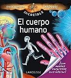 El cuerpo humano / Human body (Enciclopedia Incre??ble Larousse / Amazing Larousse Encyclopedia) (Spanish Edition) by Valerie Videau (2011-11-02) - Valerie Videau