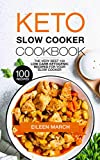 Keto Slow Cooker Cookbook: The Very Best 100 Low Carb Ketogenic Recipes for Your Slow Cooker (English Edition)