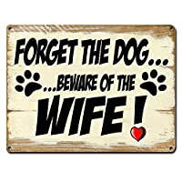 "Alamazookie Forget The Dog, Beware of Wife! ~ Funny Metal Dog Signs ~ Dog Lover, Man Cave, Garage, Decor & Gifts ~ 9"" x 12"" (RK3020_9x12)"