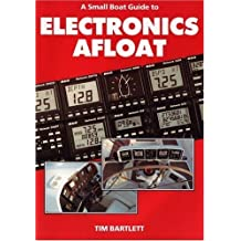 A Small Boat Guide to Electronics Afloat by Tim Bartlett (2006-07-31)