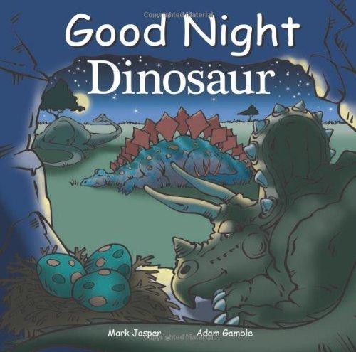 Good Night Dinosaur (Good Night Our World) by Jasper, Mark, Gamble, Adam (2013) Board book