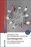 Case Management: Fall- und Systemsteuerung in der Sozialen Arbeit