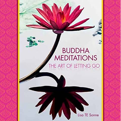 Buddha Meditations: The Art of Letting Go by Lisa T.E. Sonne (2016-01-05)