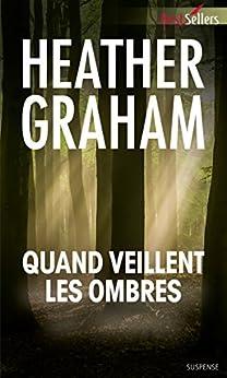 Quand veillent les ombres (Krewe of Hunters t. 10) par [Graham, Heather]