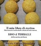 eBook Gratis da Scaricare RISOTTI TIMBALLI della cucina siciliana IL MIO LIBRO DI CUCINA liberamente tratto dalle ricette di mia nonna Vol 5 (PDF,EPUB,MOBI) Online Italiano
