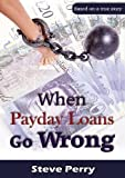 ISBN: 1907728279 - When Payday Loans Go Wrong