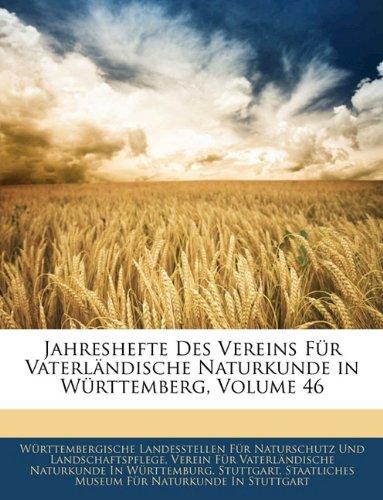 Jahreshefte Des Vereins Für Vaterländische Naturkunde in Württemberg, Sechsundvierzigster Jahrgang