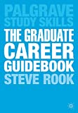 The Graduate Career Guidebook: Advice for Students and Graduates on Careers Options, Jobs, Volunteering, Applications, Interviews and Self-employment (Palgrave Study Skills)