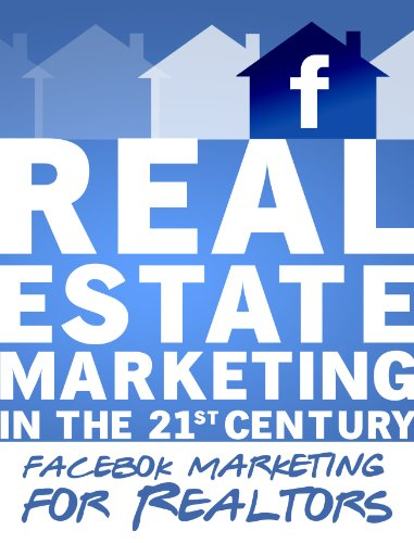 Real Estate Marketing in the 21st Century | Facebook ...