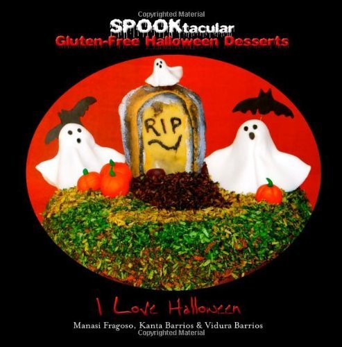 Free Halloween Desserts: A cookbook of delicious, wheat-free, dairy free, all natural organic recipes that will dazzle your guests at your scary party by Halloween, I Love (2013) Taschenbuch (Scary Halloween-desserts)