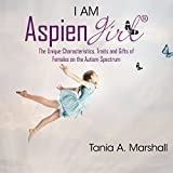 I Am Aspiengirl: The Unique Characteristics, Traits and Gifts of Females on the Autism Spectrum by Tania Marshall (12-Jun-2014) Paperback