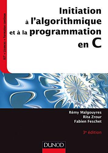 Initiation à l'algorithmique et à la programmation en C - 3e éd. par Rémy Malgouyres