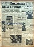 Telecharger Livres PARIS SOIR No 128 du 27 10 1940 HEURES HISTORIQUES L UNION DU PAYS AUTOUR DU MARECHAL A PERMIS UN 1ER REDRESSEMENT PETAIN ET MUSSOLINI EDOUARD HERRIOT INCARCERE UN NOIR EST NOMME GENERAL AUX U S A LE MARECHAL SMIGLY RYDZ EST ARRETE EN ROUMANIE M LARGO CABALLERO EST ARRETE EN FRANCE TRAVAUX DU PORT DE PARIS LE RADIUM DE FRANCE EST RETOURNE A LA FONDATION CURIE LA QUESTION VITALE DE L ALIMENTATION DES MALADES DEVANT L ACADEMIE DE MEDECINE (PDF,EPUB,MOBI) gratuits en Francaise