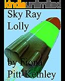 Sky Ray Lolly