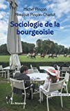 Sociologie de la bourgeoisie (REPERES t. 294)