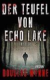Der Teufel von Echo Lake: Thriller (Horror Taschenbuch)