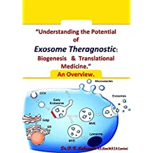 """""""Understanding the Potential of Exosome Theragnostic"""": Biogenesis & Translational Medicine.An overview. (English Edition)"""