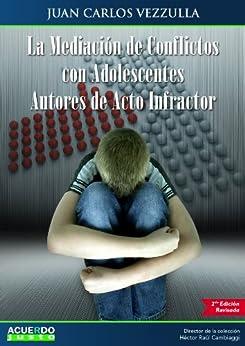 La Mediación de Conflictos con Adolescentes Autores de Acto Infractor de [Vezzulla, Juan Carlos ]