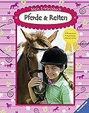 Mein Erlebnisbuch Pferde und Reiten: Pferderassen, Ausrüstung, Reiten lernen