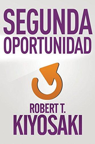 Download ebook free segunda oportunidad new by robert t kiyosaki download best book segunda oportunidad epub fandeluxe Images