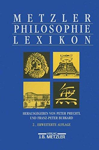Metzler Philosophie Lexikon: Begriffe und Definitionen