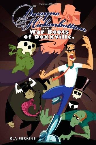 Dwayne Hickenbottom And The War Boots Of Doxxville by G.A. Perkins (5-Nov-2011) Paperback