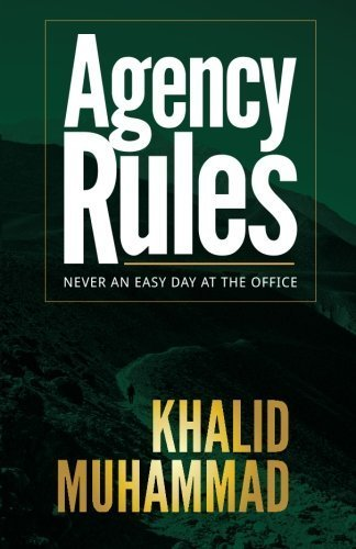 Agency Rules  Never An Easy Day At The Office  By Khalid Muhammad  pdf epub download ebook