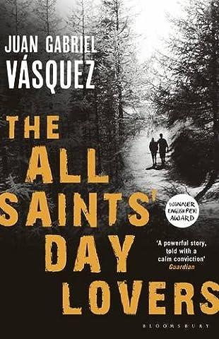 Juan Gabriel Vasquez - The All Saints' Day